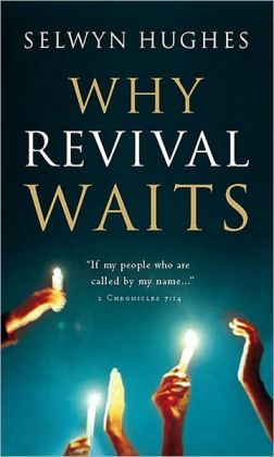 Why Revival Waits
