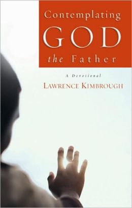 Contemplating God the Father: A Devotional