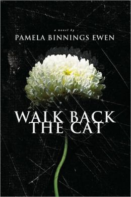 Walk Back the Cat: A Novel