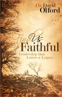 Find Us Faithful: Leadership That Leaves a Legacy