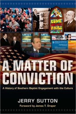 A Matter of Conviction: A History of Southern Baptist Engagement with the Culture