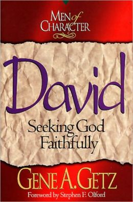 Men of Character: David: Seeking God Faithfully