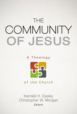 The Community of Jesus: A Theology of the Church