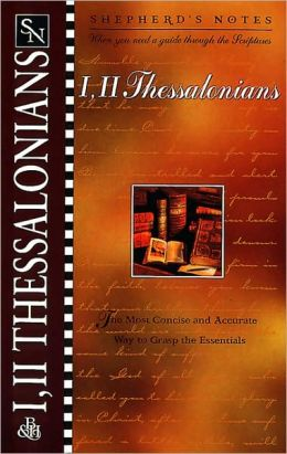 Shepherd's Notes: I & II Thessalonians