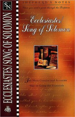 Shepherd's Notes: Ecclesiastes/Song of Solomon