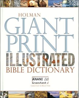 Holman Giant Print Illustrated Bible Dictionary