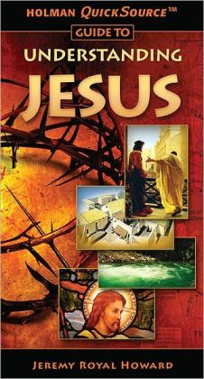 Holman QuickSource Guide to Understanding Jesus (Perspectives Series)
