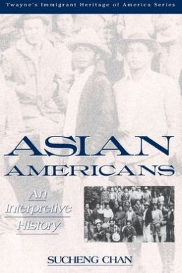 The Asian Americans: An Interpretive History