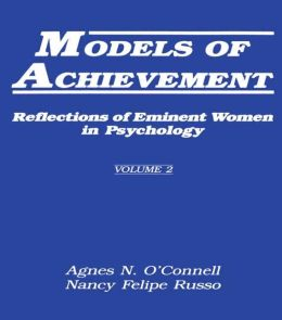 Models of Achievement: Reflections of Eminent Women in Psychology