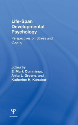 Life-Span Developmental Psychology: Perspectives on Stress and Coping