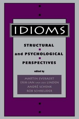 Idioms: Structural and Psychological Perspectives