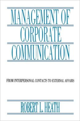 Management of Corporate Communication: From Interpersonal Contacts To External Affairs