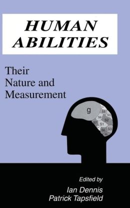 Human Abilities: Their Nature and Measurement