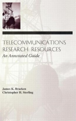 Telecommunications Research Resources: An Annotated Guide