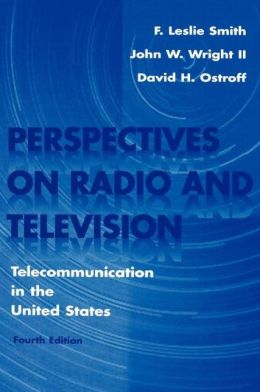 Perspectives on Radio and Television: Telecommunication in the United States