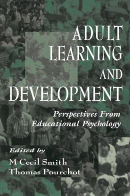 Adult Learning and Development: Perspectives From Educational Psychology