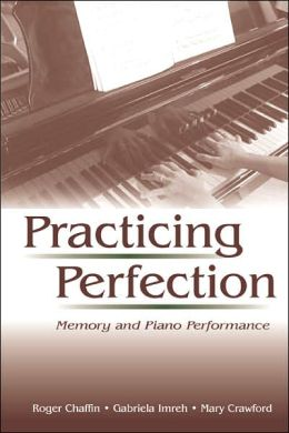 Practicing Perfection: Memory and Piano Performance