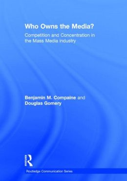 Who Owns the Media?: Competition and Concentration in the Mass Media