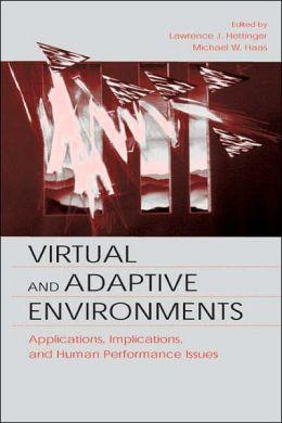Virtual and Adaptive Environments: Applications, Implications, and Human Performance