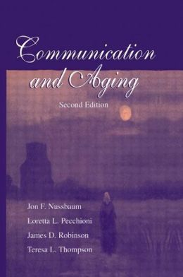 Communication and Aging(LEA's Communication Series)