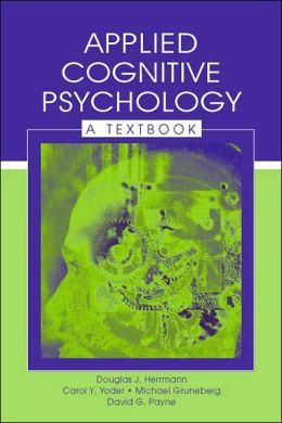 Applied Cognitive Psychology A Textbook