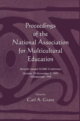 Proceedings of the National Association for Multicultural Education: Seventh Annual Name Conference