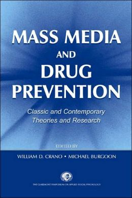 Mass Media and Drug Prevention: Classic and Contemporary Theories and Research