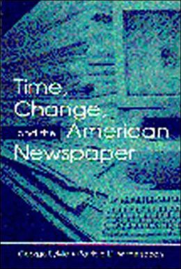 Time, Change and the American Newspaper