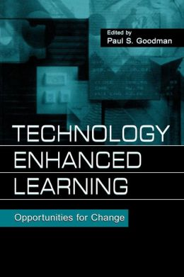 Technology Enhanced Learning: Opportunities for Change