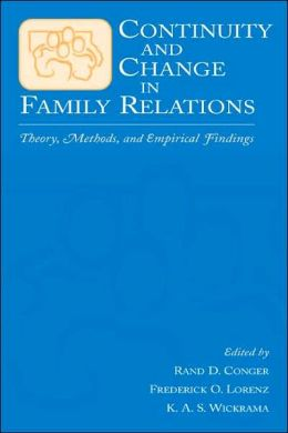 Continuity and Change in Family Relations Theory, Methods and Empirical Findings