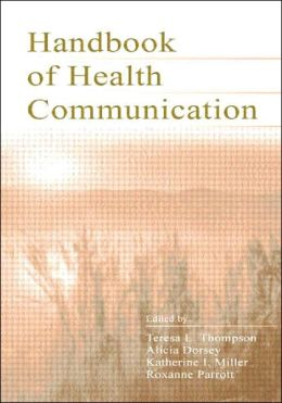 The Routledge Handbook of Health Communication