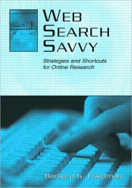 Web Search Savvy Strategies and Shortcuts for Online Research