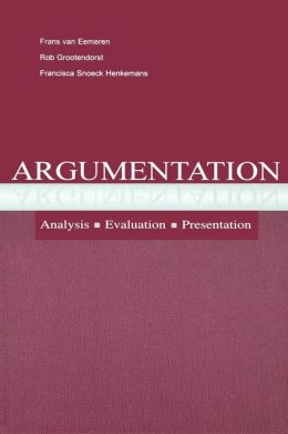 Argumentation: Analysis, Evaluation, Presentation