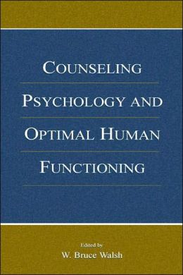 Counseling Psychology and Optimal Human Functioning