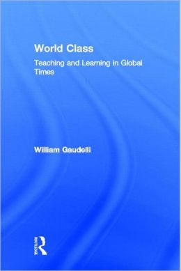 World Class: Teaching and Learning in Global Times