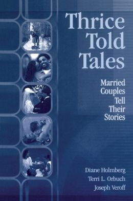 Thrice-Told Tales: Married Couples Tell Their Stories