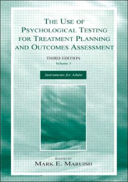 Use of Psychological Testing for Treatment Planning and Outcomes Assessment: Instruments for Adults