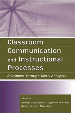 Classroom Communication and Instructional Processes Advances Through MetaAnalysis