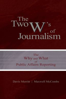 Two W's of Journalism : Why and What of Public Affairs Reporting