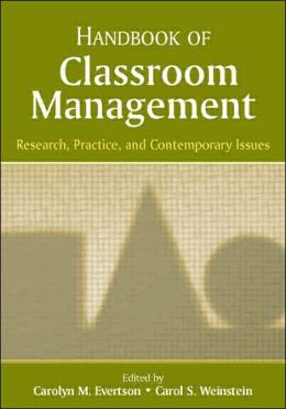 Handbook of Classroom Management Research, Practice, and Contemporary Issues