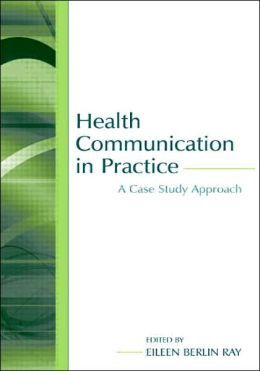 Health Communication in Practice A Case Study Approach