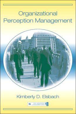 Organizational Perception Management