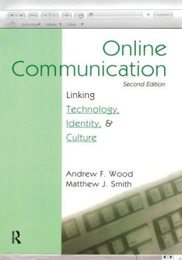 Online Communication Linking Technology, Identity, and Culture, Second Edition