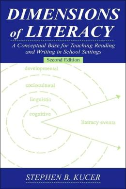 Dimensions of Literacy A Conceptual Base for Teaching Reading and Writing in School Settings, Second Edition