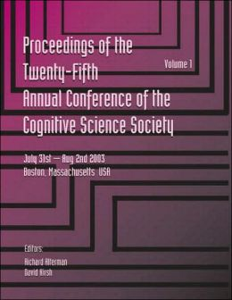 Proceedings of the Twenty-Fifth Annual Conference of the Cognitive Science Society