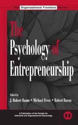 The Psychology of Entrepreneurship