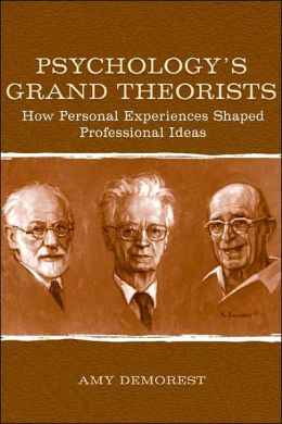 Psychology's Grand Theorists How Personal Experiences Shaped Professional Ideas