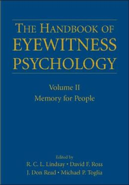 The Handbook of Eyewitness Psychology: Volume II: Memory for People