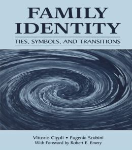 The Family Identity: Ties, Symbols, and Transitions