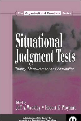 Situational Judgment Tests Theory, Measurement, and Application